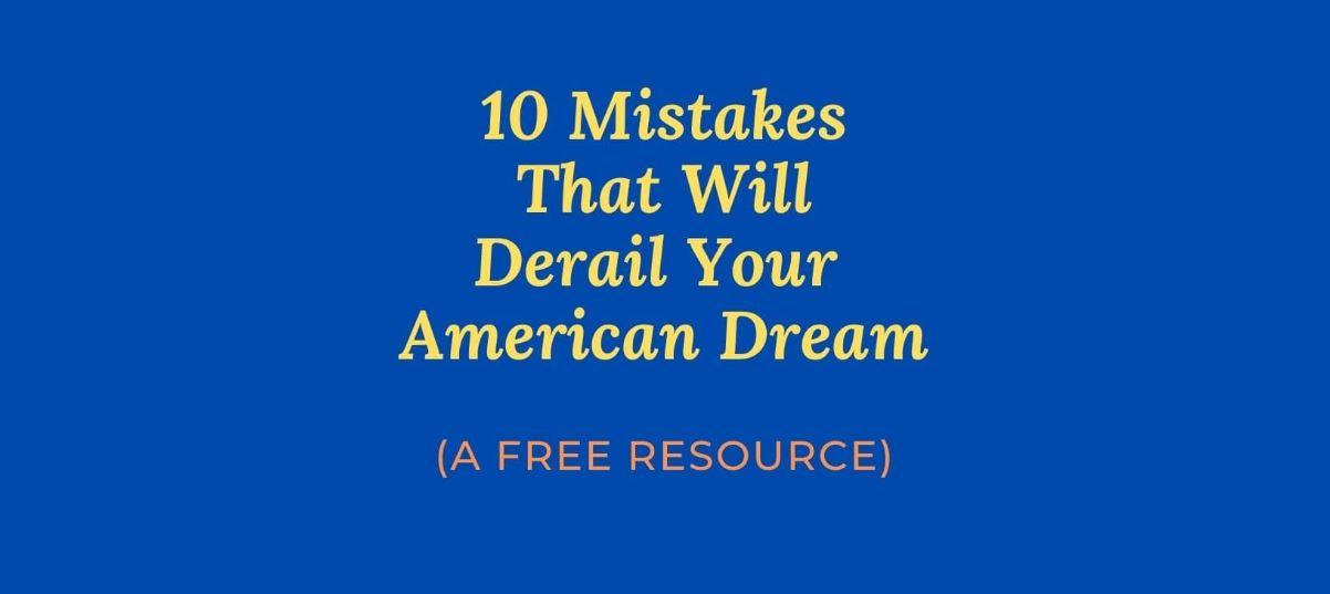 10-mistakes-that-derail=american-dream