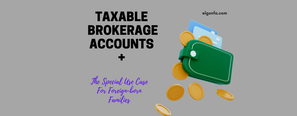 taxable-brokerage-account-foreign-born-families-use-case